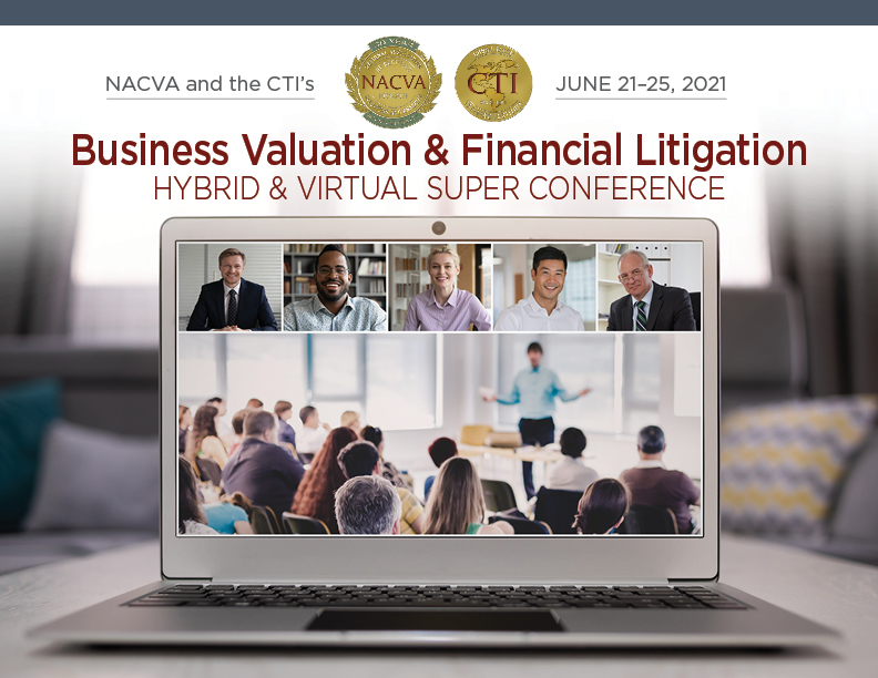 2021 Business Valuation & Financial Litigation Hybrid & Virtual Super Conference