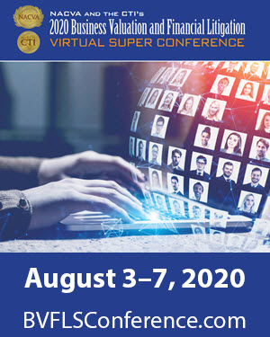 August 3–7, 2020 Business Valuation and Financial Litigation Virtual Super Conference